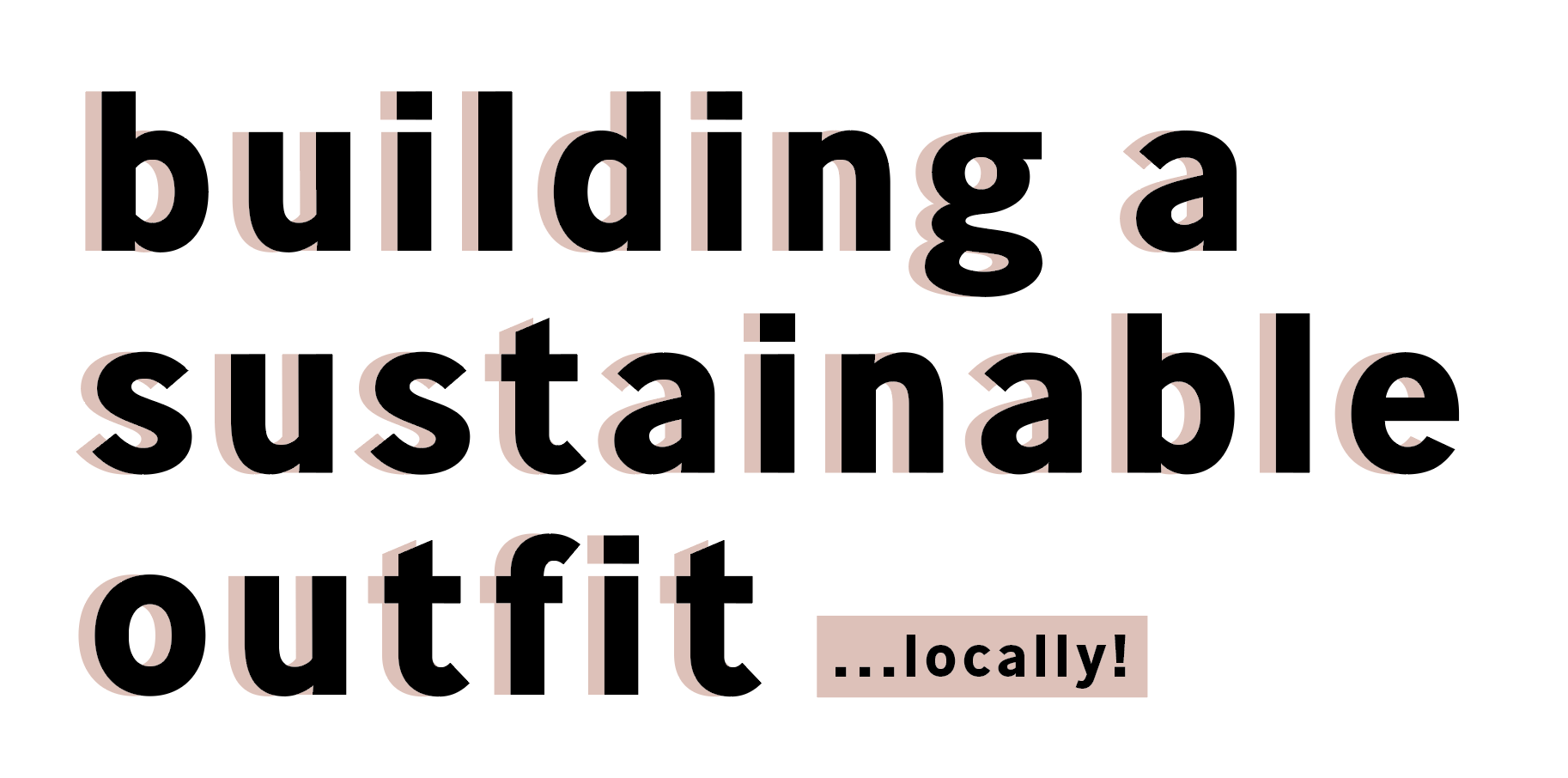 Building A SUstainable Out fit Part 1 heading